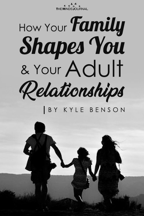 How Your Family Shapes You And Your Adult Relationships pin