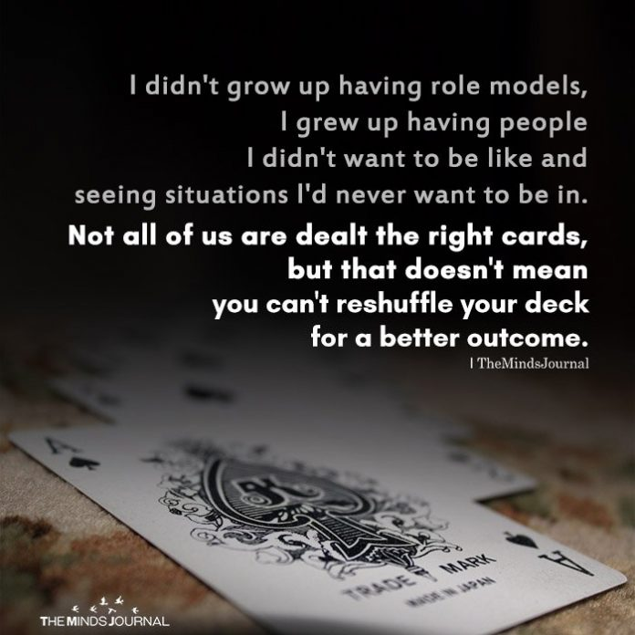 I didn't grow up having role models