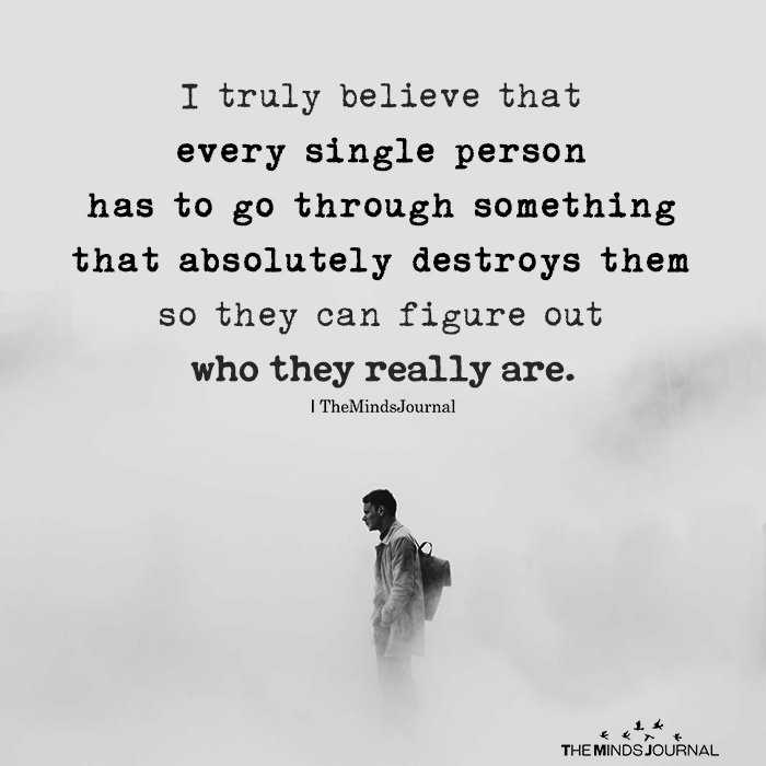 I truly believe that every single person
