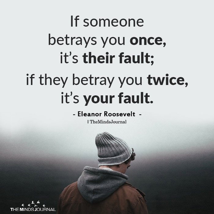 If someone betrays you once