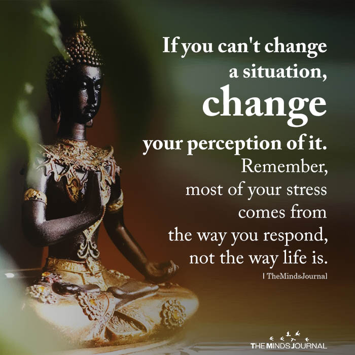 If you can't change a situation