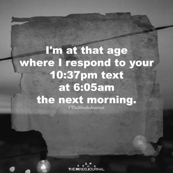 I'm at that age