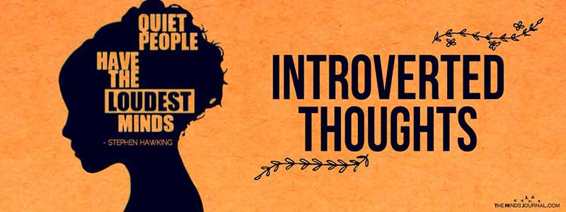 Introverted Thoughts
