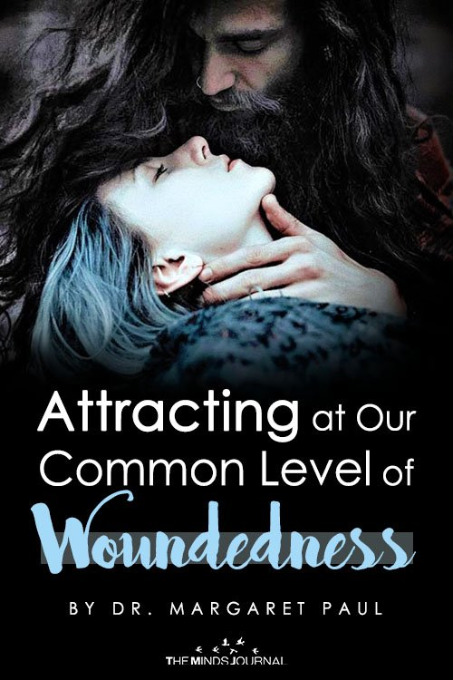 Is Your Woundedness Attracting People Who Are Unhealthy For You