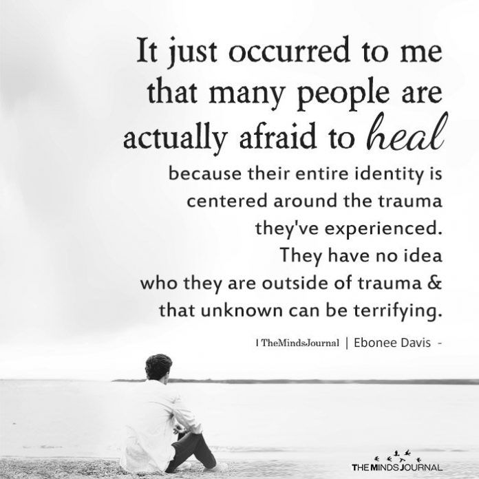 It just occurred to me that many people are actually afraid to heal