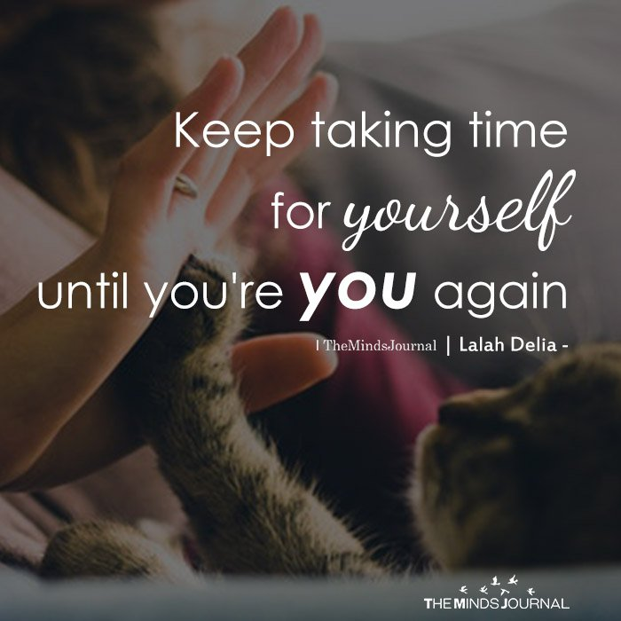Keep Taking Time For Yourself