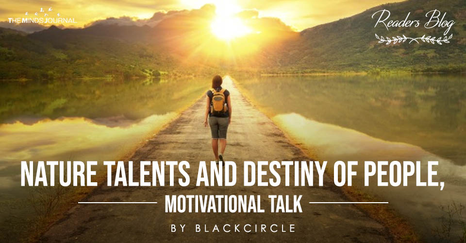 Nature Talents And Destiny of People, Motivational Talk