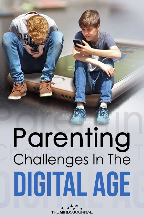 Parenting Challenges In The Digital Age