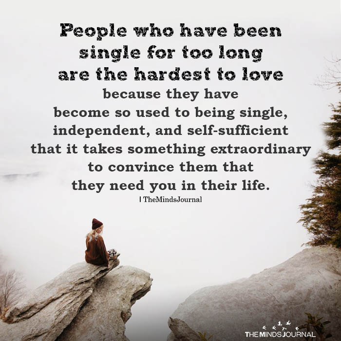 People Who Have Been Single For Too Long Are The Hardest To Love