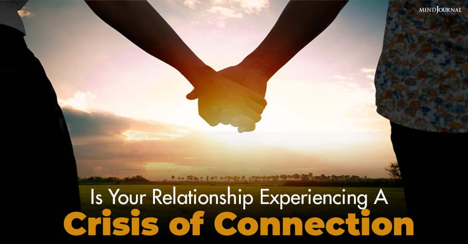 Relationship Experiencing 'Crisis of Connection'