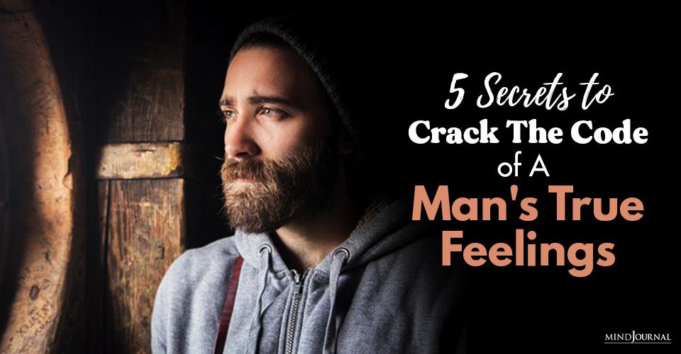 Secrets To Crack Code of Man's True Feelings