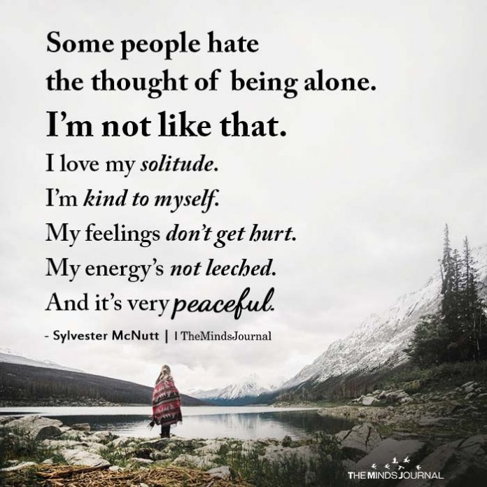 Some people hate the thought of being alone