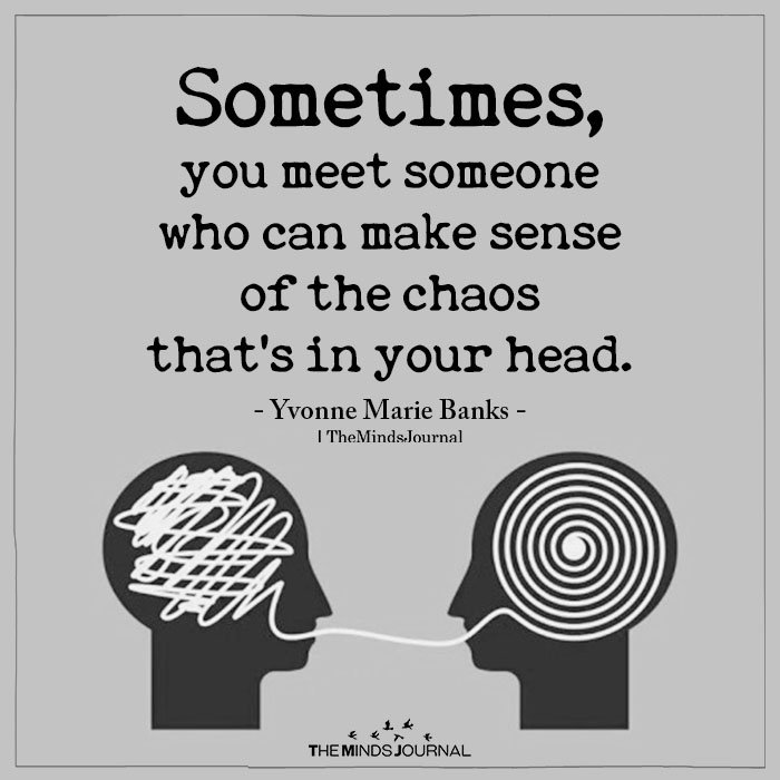Sometimes you meet someone
