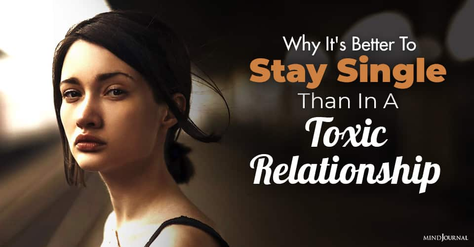 Stay Single Than Toxic Relationship