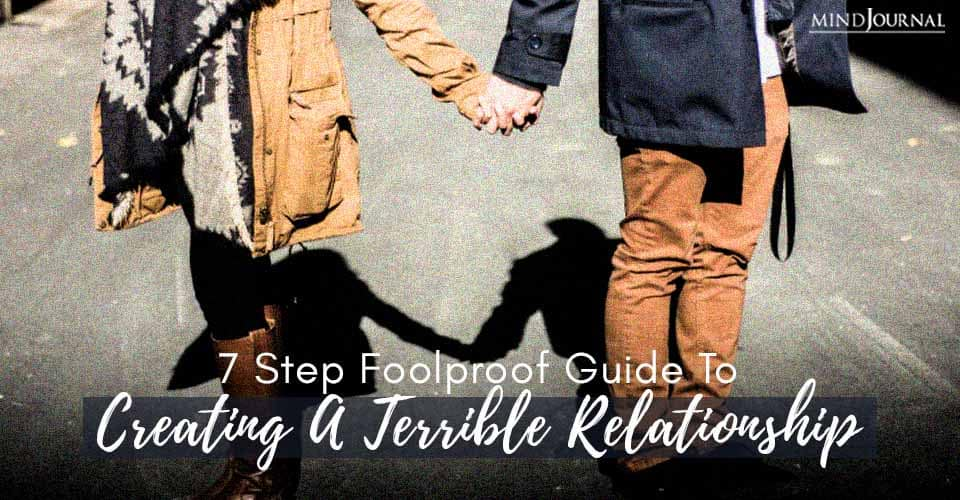 Step Foolproof Guide Creating Terrible Relationship