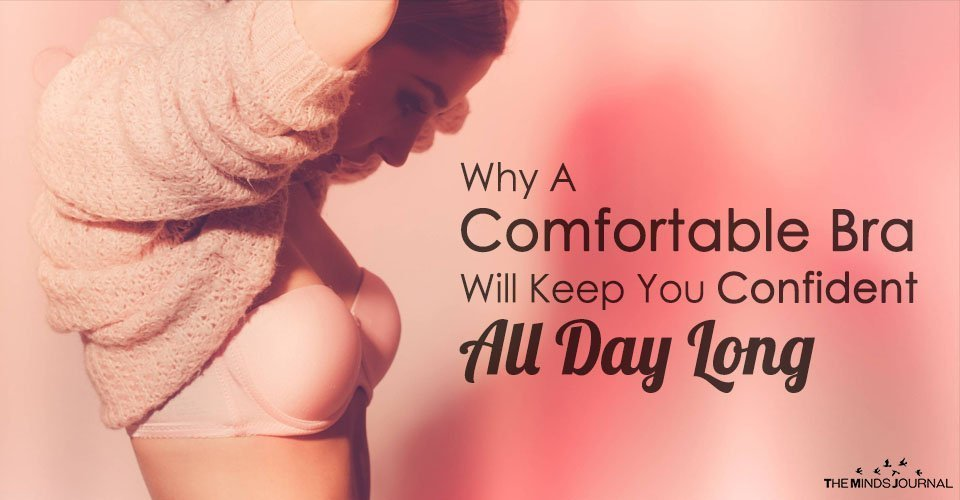 Why A Comfortable Bra Will Keep You Confident All Day Long
