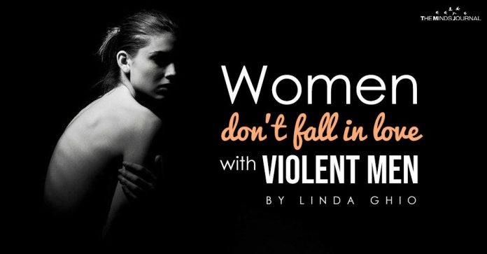 Women Don't Fall in Love With Violent Men