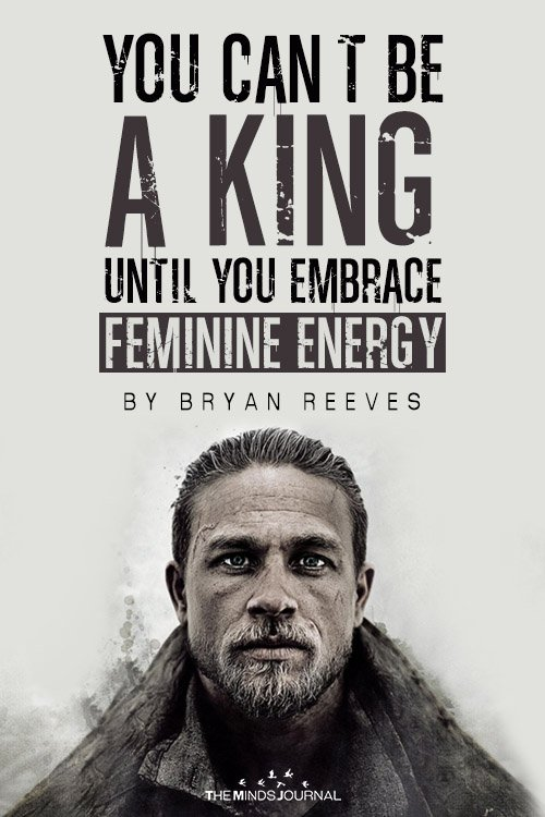 You Can't Be A King Until You Embrace Feminine Energy pin