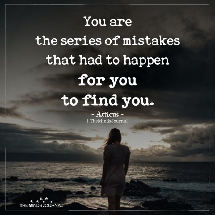 You are the series of mistakes