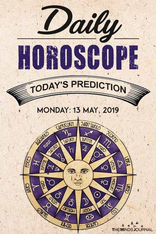 Your Daily Predictions for Monday 13 May 2019