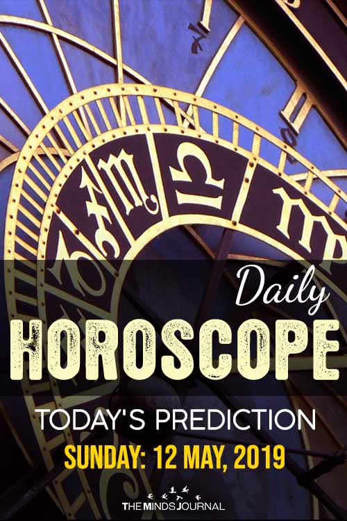 Your Daily Predictions for Sunday 12 May 2019