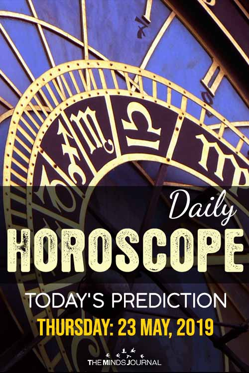 Your Daily Predictions for Thursday 23 May 2019