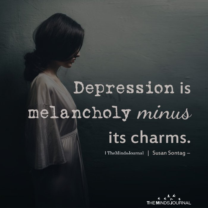 Depression Is Melancholy Minus Its Charms