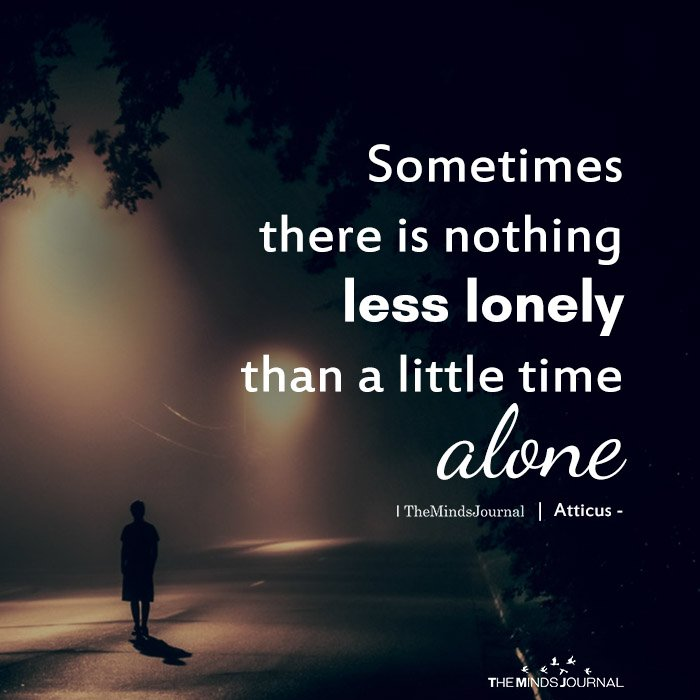 Sometimes There Is Nothing Less Lonely