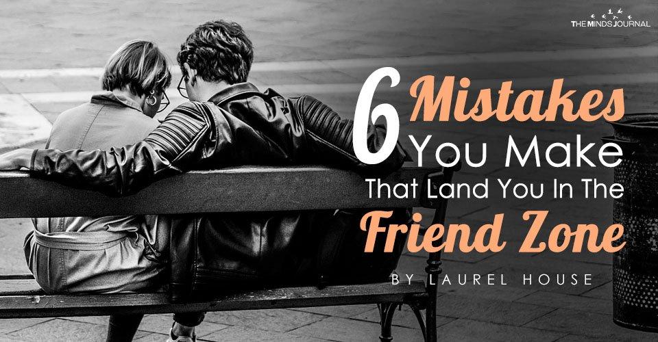 mistakes friend zone