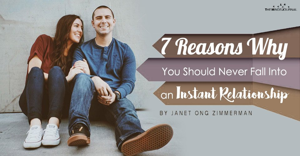 7 Reasons Why You Should Never Fall Into an Instant Relationship