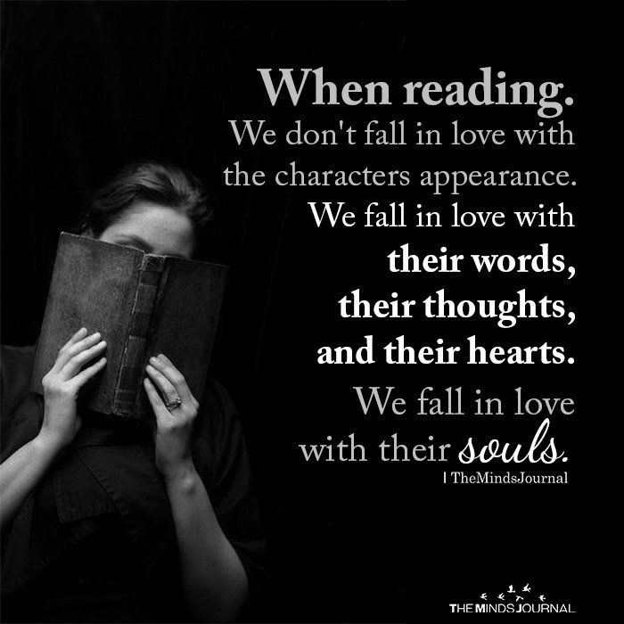 When Reading. We Don't Fall In Love With The Characters Appearance
