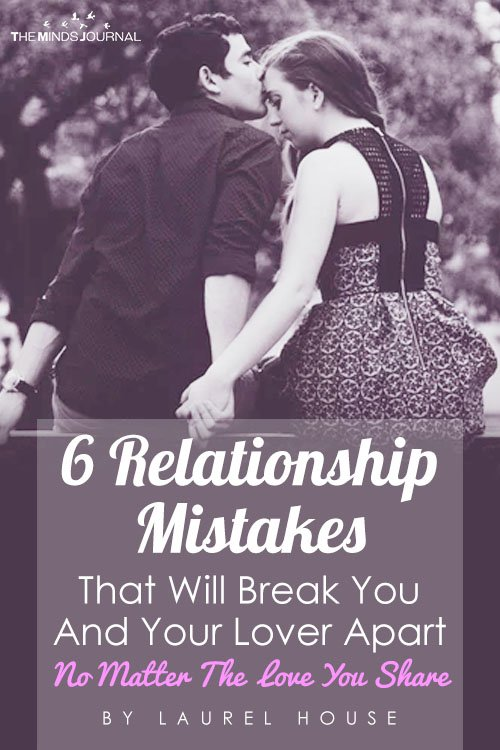 6 Relationship Mistakes That Will Break You And Your Lover Apart