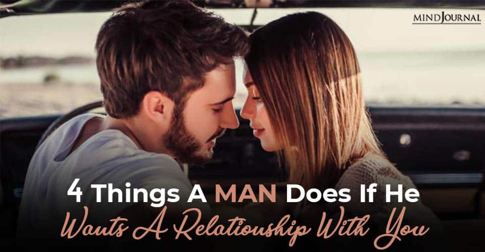 things man does if he wants relationship you