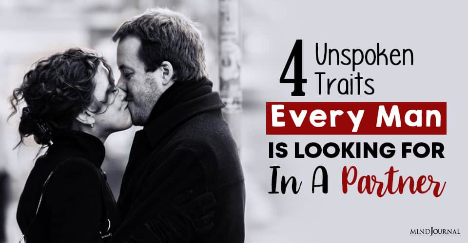 unspoken traits every man is looking for in a partner