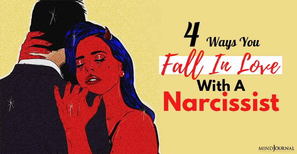 you unintentionally fall in love with a narcissist