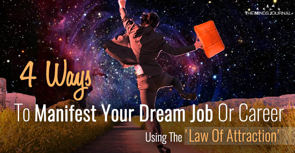 4 Ways To Manifest Your Dream Job Or Career Using The 'Law Of Attraction'