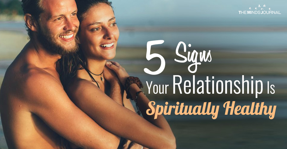 5 Signs You've Got A Spiritually Healthy Relationship