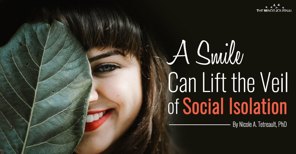 A Smile Can Lift the Veil of Social Isolation