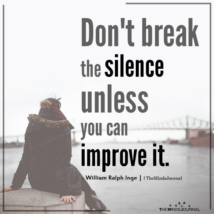 Don't break the silence