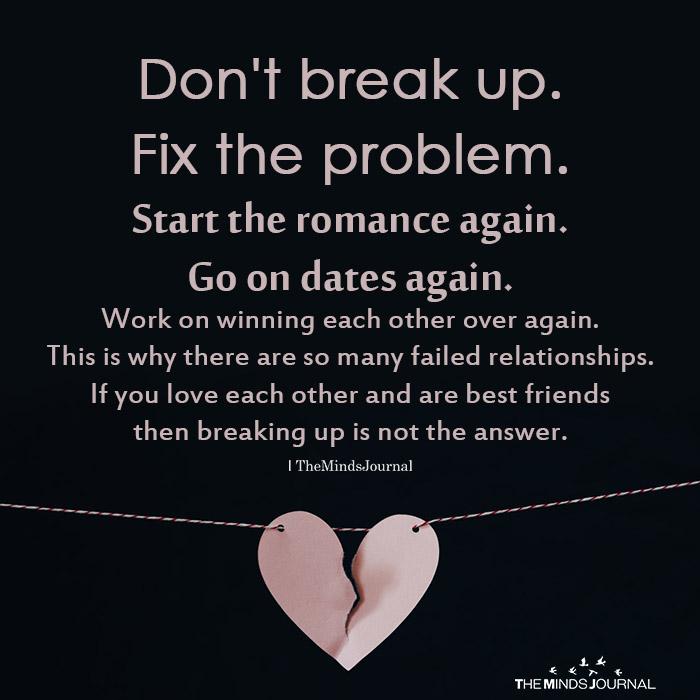 Don't Break Up. Fix The Problem