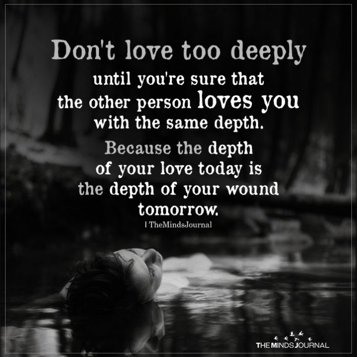 Don't love too deeply