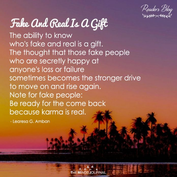 Fake And Real Is A Gift