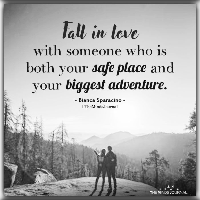 Fall In Love With Someone Who Is Both Our Safe Place