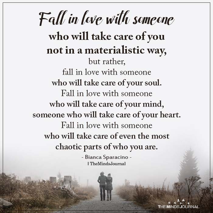 Fall In Love With Someone Who Will Take Care Of You Not In A Materialistic Way
