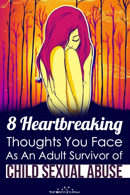 Heartbreaking Thoughts You Face As An Adult Survivor of Child Sexual Abuse pin