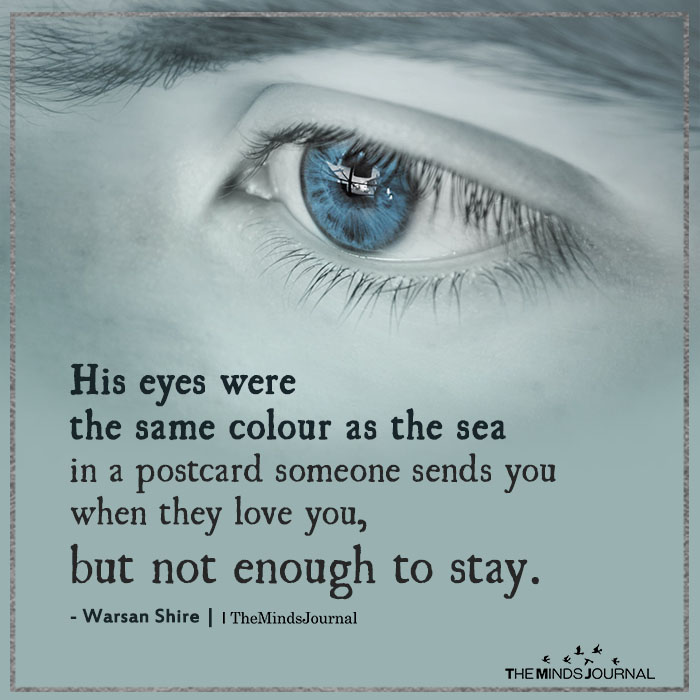 His eyes were the same colour as the sea