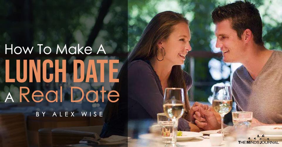 How To Make A Lunch Date A Real Date