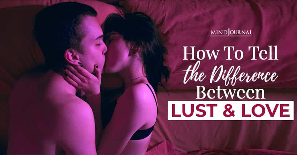 How to Tell the Difference Between Lust and Love