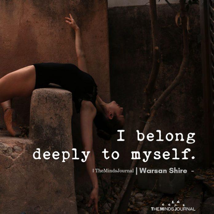 I belong deeply to myself
