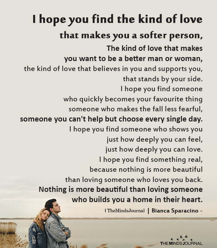 I hope you find the kind of love